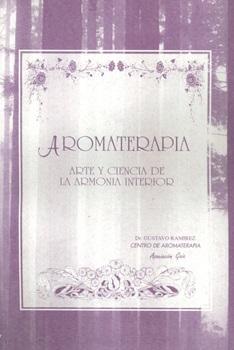 Aromaterapia Arte Y Ciencia De La Armonia Interior