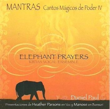 Mantras Cantos Magicos De Poder Iv-Elphant Prayers