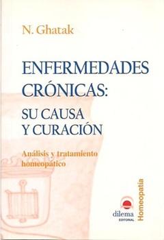 Enfermedades cronicas: su causa y curacion