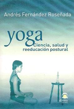 Yoga Ciencia Salud Y Reeducación Postural