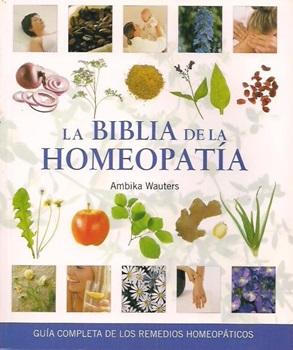 La biblia de la homeopatia