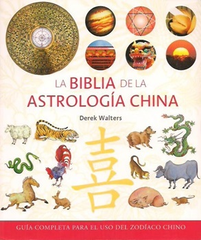 La biblia de la astrologia china