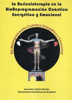 La Auriculoterapia En La Bioprogramacion Cuantica Energetica Y Emocional