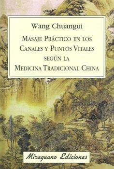 Masaje practico en los canales y puntos vitales segun la m t china