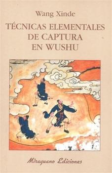 Tecnicas elementales de captura en wushu
