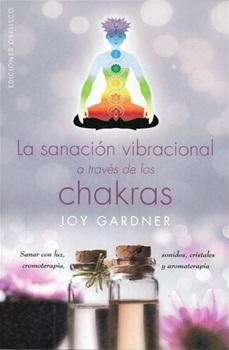 La sanacion vibracional a traves de los chakras