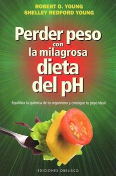 Perder peso con la dieta milagrosa del ph