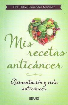Mis recetas anticancer alimentacion y vida anticancer